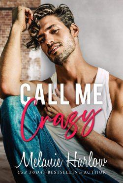 Cover Reveal: Call Me Crazy (Bellamy Creek #3) by Melanie Harlow
