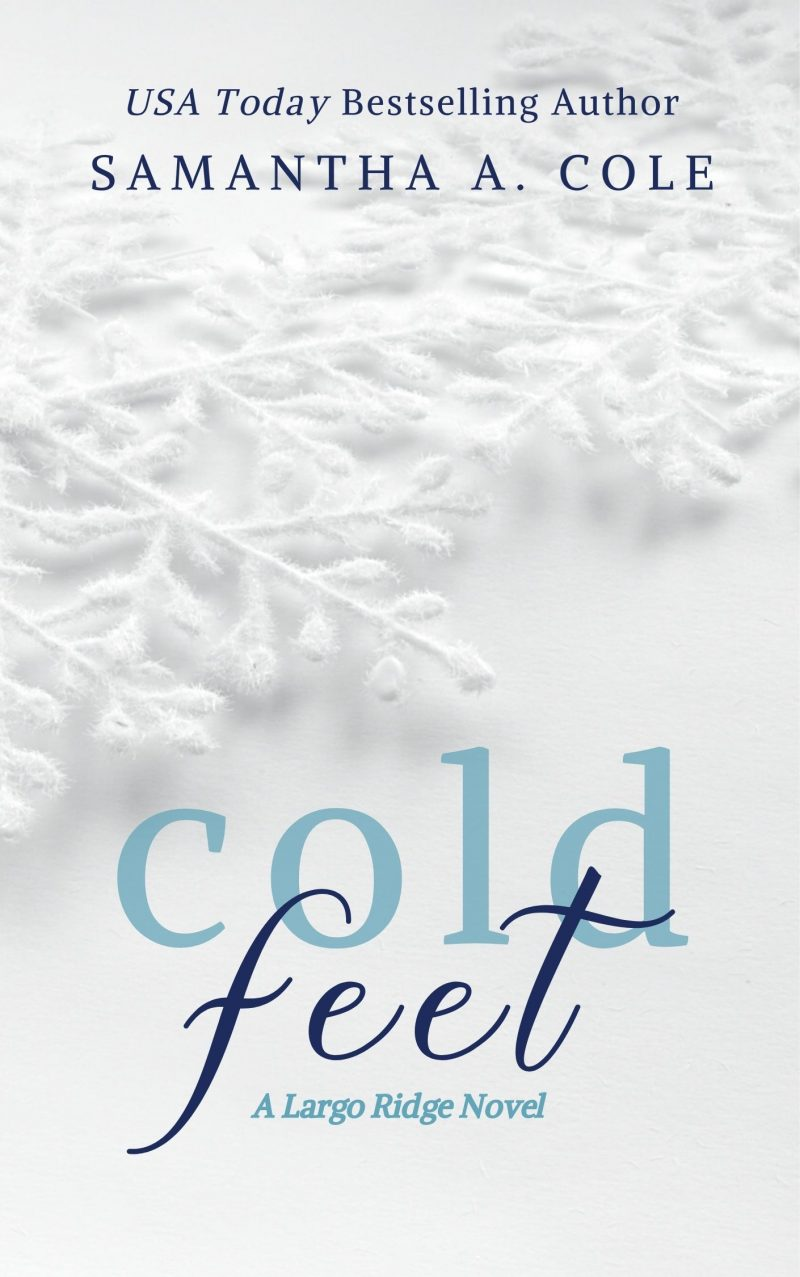 Cover Reveal: Cold Feet (Largo Ridge #1) by Samantha A Cole