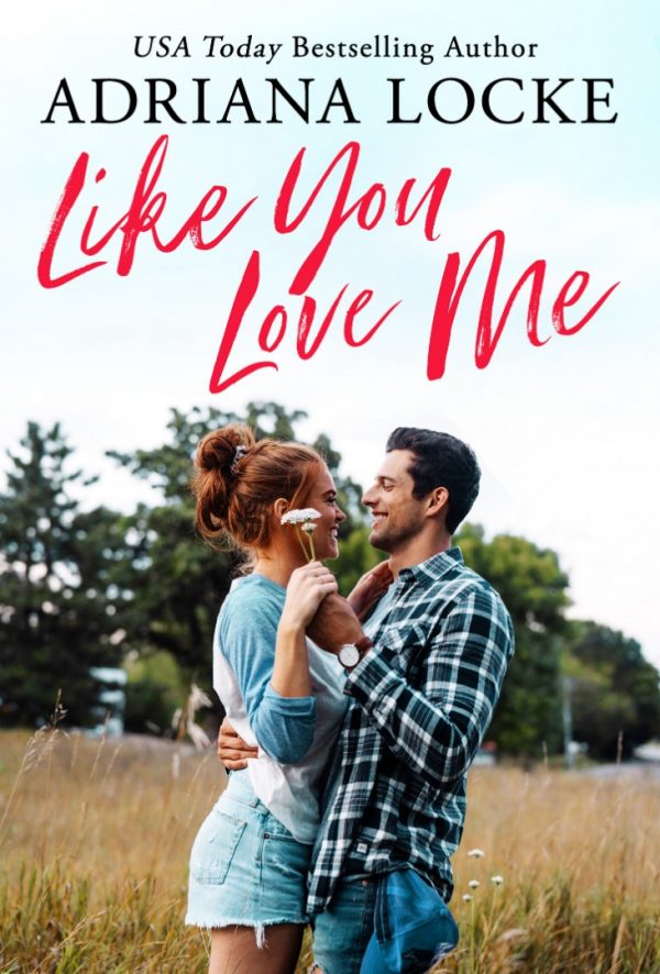 Release Day Blitz: Like You Love Me (Honey Creek #1) by Adriana Locke