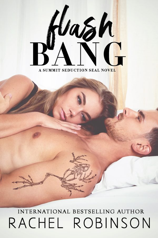 Release Day Blitz: Flash Bang (Summit Seduction SEAL #1) by Rachel Robinson