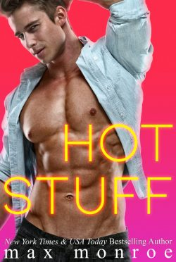 Cover Reveal: Hot Stuff by Max Monroe