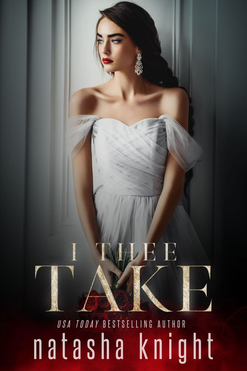 Cover Reveal: I Thee Take (To Have And To Hold Duet #2) by Natasha Knight