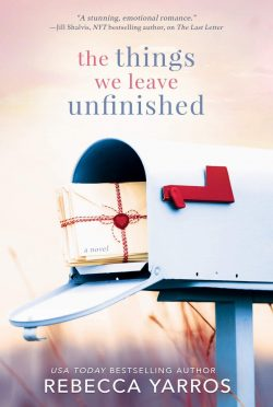 Release Day Blitz: The Things We Leave Unfinished by Rebecca Yarros