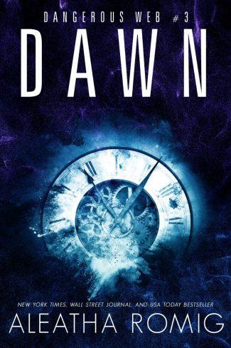 Release Day Blitz: Dawn (Dangerous Web #3) by Aleatha Romig