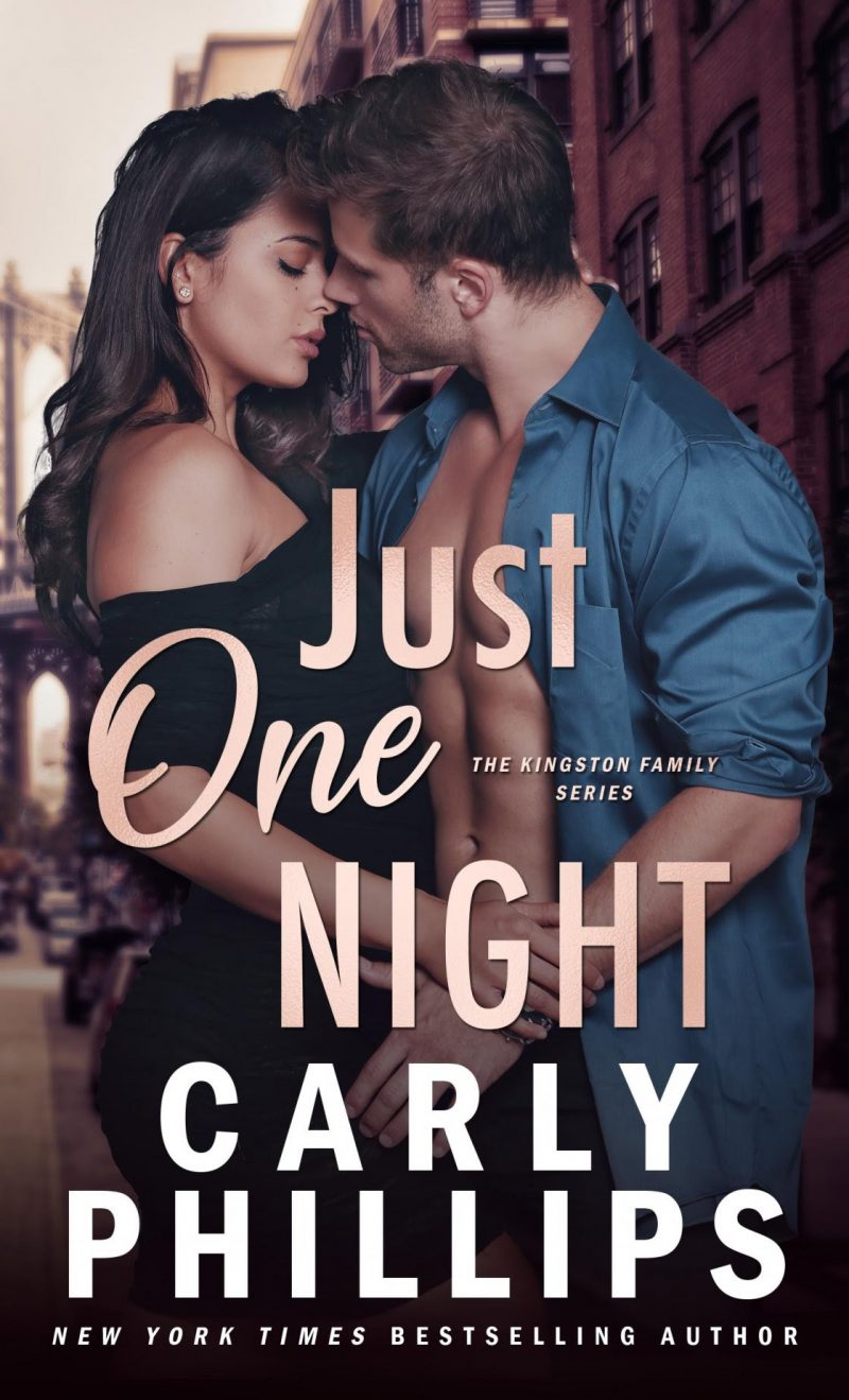 Cover Reveal: Just One Night (Kingston Family #1) by Carly Phillips