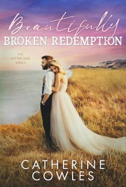 Cover Reveal: Beautifully Broken Redemption (Sutter Lake #5) by Catherine Cowles