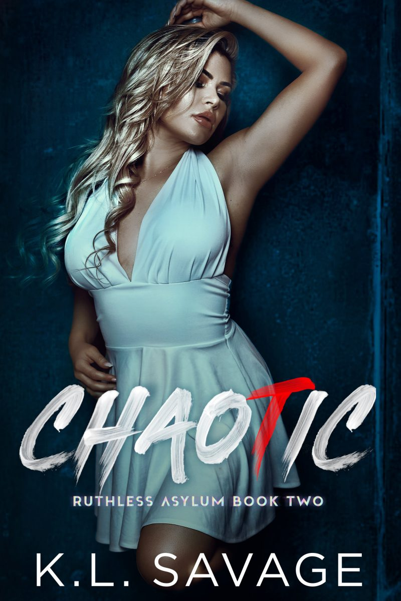Cover Reveal: Chaotic (Ruthless Asylum #2) by KL Savage