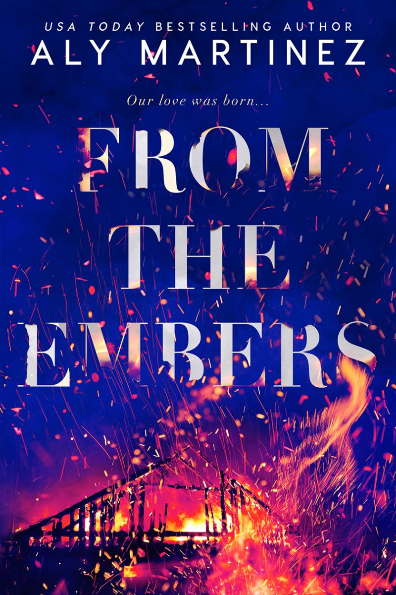 Cover Reveal: From the Embers by Aly Martinez