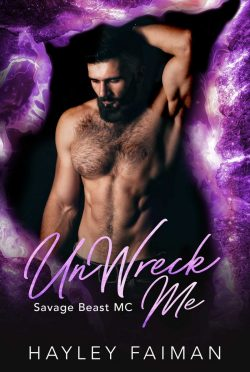 Cover Reveal: UnWreck Me (Savage Beast MC #7) by Hayley Faiman