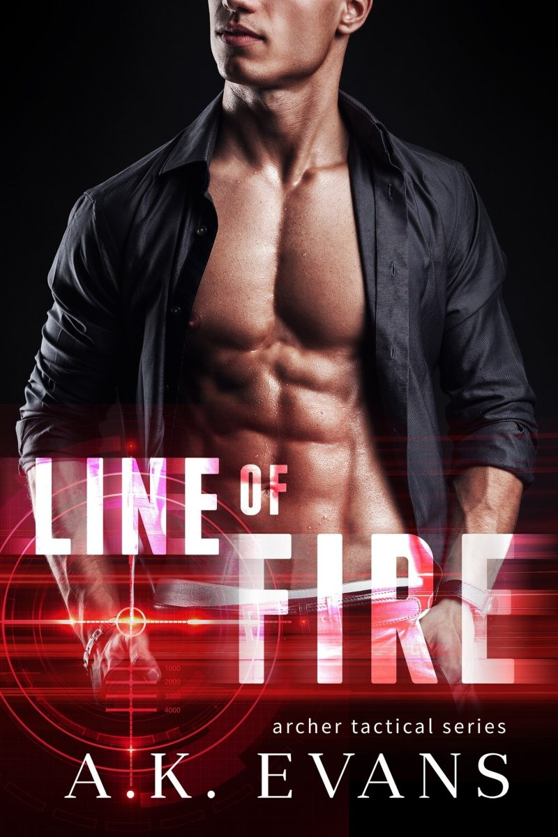 Cover Reveal: Line of Fire (Archer Tactical #1) AK Evans
