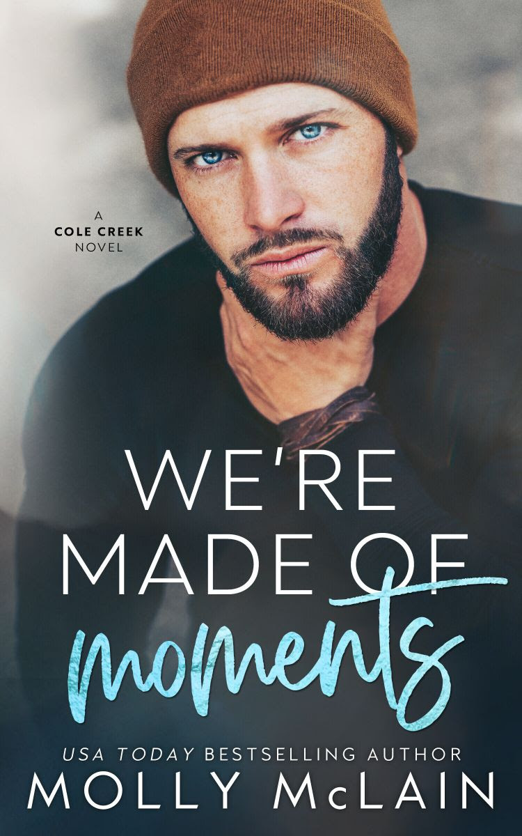 Release Day Blitz & Giveaway: We're Made of Moments (Cole Creek #1) Molly McLain