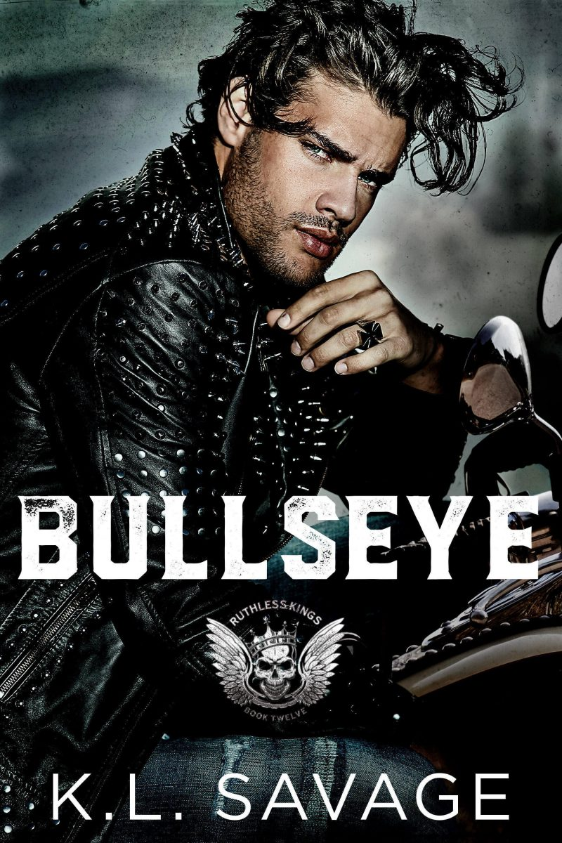 Cover Reveal: Bullseye (Ruthless Kings MC #12) by KL Savage