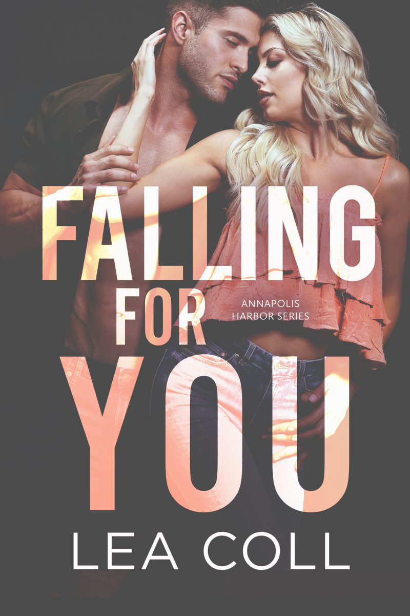 Cover Reveal: Falling for You (Annapolis Harbor #5) by Lea Coll