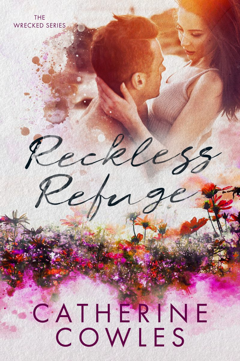 Release Day Blitz: Reckless Refuge (Wrecked #4) by Catherine Cowles
