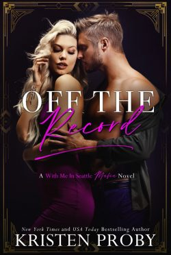 Release Day Blitz: Off the Record (With Me in Seattle Mafia #3) by Kristen Proby