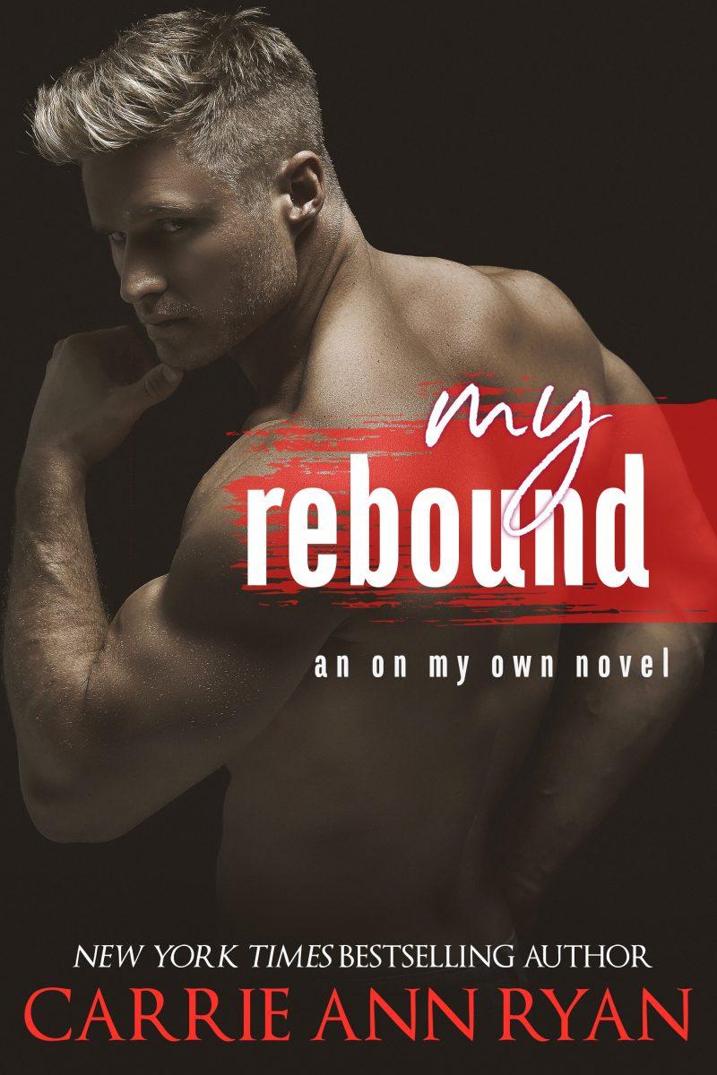Release Day Blitz: My Rebound (On My Own #2) by Carrie Ann Ryan