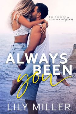 Cover Reveal: Always Been You by Lily Miller