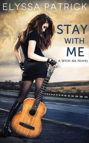 Review : Stay With Me (With Me #1) by Elyssa Patrick