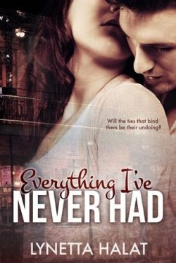 Review : Everything I've Never Had by Lynetta Halat