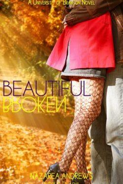 Review: Beautiful Broken (University of Branton #2) by Nazarea Andrews