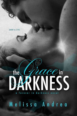 The Grace in Darkness - Melissa Andrea