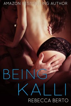 Cover Reveal : Being Kalli by Rebecca Berto