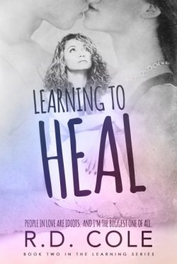 Cover Reveal: Learning to Heal (Learning #2) by R.D. Cole