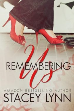 Cover Reveal: Remembering Us by Stacey Lynn