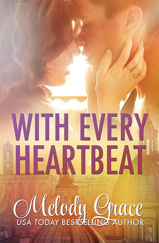 Review: With Every Heartbeat (Cities of Love #1) by Melody Grace