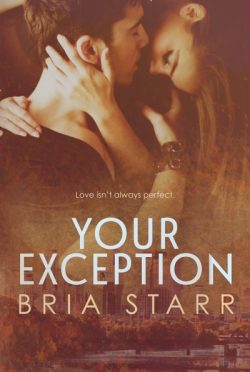 Cover Reveal : Your Exception by Bria Starr