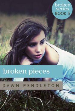 Cover Reveal & Giveaway: Broken Pieces (Broken #3) by Dawn Pendleton