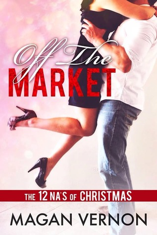 The 12 NA's of Christmas – Day 7: Off the Market by Magan Vernon