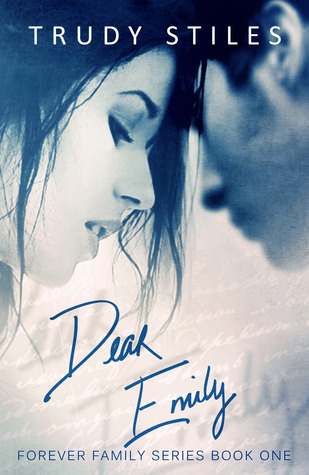 Release Day Promo: Dear Emily (Forever Family #1) by Trudy Stiles
