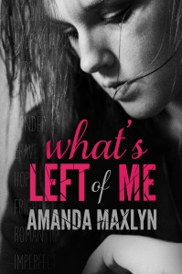Amanda Maxlyn - What's Left of Me