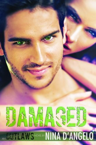 Cover Reveal: Damaged (Outlaws#1) by Nina D'Angelo