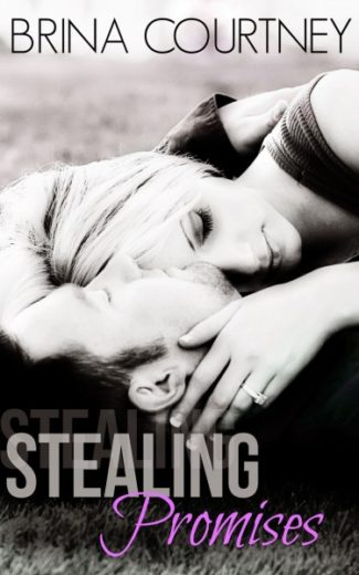 Book Promo: Stealing Promises by Brina Courtney