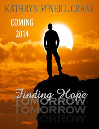 First Look: Finding Hope for Tomorrow (Tomorrows #2) by Kathryn M. Crane