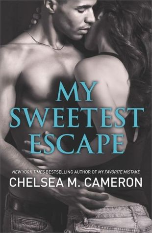 Release Day Blitz: My Sweetest Escape (My Favorite Mistake #2) by Chelsea M. Cameron