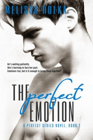 Cover Reveal & Giveaway: The Perfect Emotion (Perfect #2) by Melissa Rolka