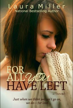 Release Day Blitz & Giveaway: For All You Have Left by Laura Miller