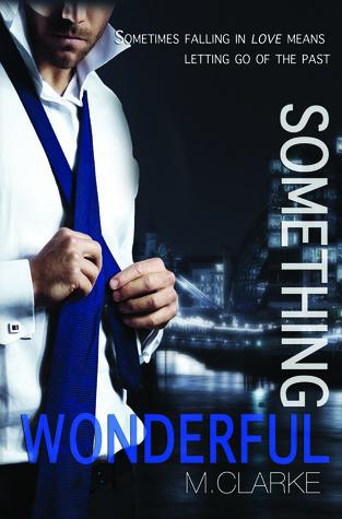 Book Blitz & Giveaway: Something Wonderful (Something Great #2) by M. Clarke
