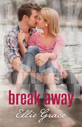 Book Blitz & Giveaway: Break Away by Ellie Grace