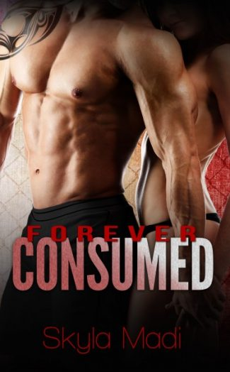 Cover Reveal & Giveaway: Forever Consumed (Consumed #3) by Skyla Madi