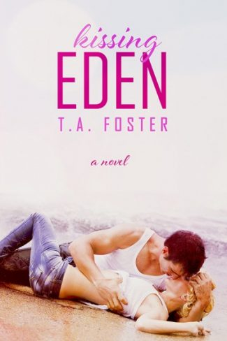 Cover Reveal: Kissing Eden by T.A. Foster