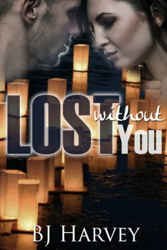 Book Blitz: Lost Without You (Lost #2.5) by B.J. Harvey