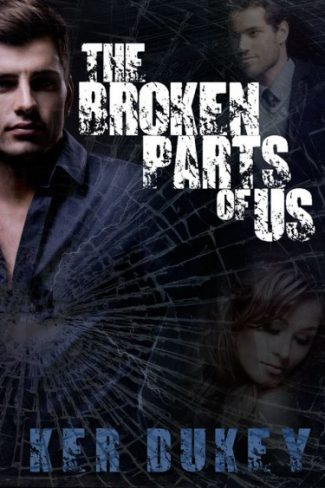 Book Blitz & Giveaway: The Broken Parts of Us (The Broken #2) by Ker Dukey