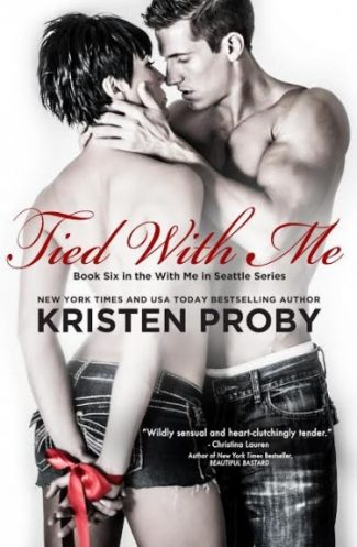 Cover Reveal: Tied With Me (With Me in Seattle #6) by Kristen Proby