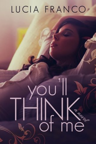 Cover Reveal: You'll Think of Me by Lucia Franco