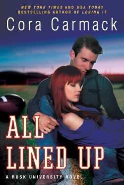 Cover Reveal: All Lined Up (Rusk University #1) by Cora Carmack