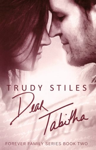 Cover Reveal & Giveaway: Dear Tabitha (Forever Family #2) by Trudy Stiles